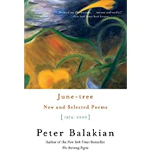 June-Tree: New and Selected Poems, 1974-2000 by Author Peter Balakian (2004-10-05)