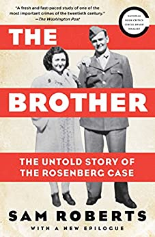 The Brother: The Untold Story of the Rosenberg Case by [Roberts, Sam]