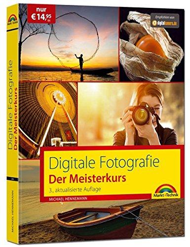 Digitale Fotografie – Der Meisterkurs 3. Auflage des Bestsellers - Für Einsteiger und Fortgeschrittene Buch-Cover