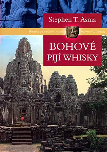 Bohové pijí whisky: Putování za osvícením v zemi rozprášeného Buddhy (2006)