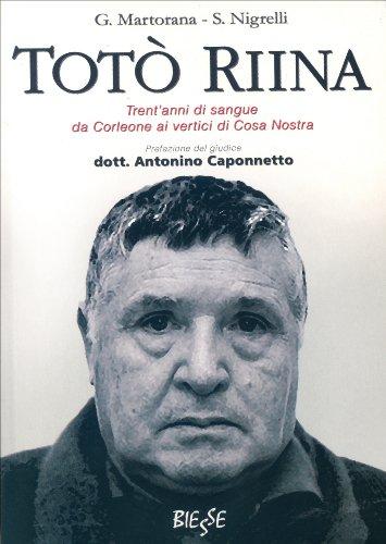 Tot Riina: Trent'anni di sangue da Corleone ai vertici di Cosa Nostra (Biesse)