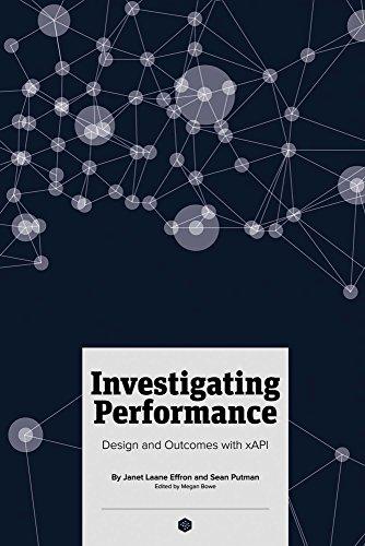 Investigating Performance: Design and Outcomes with xAPI por Sean Putman