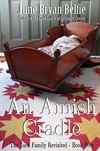 An Amish Cradle The Zook Family Revisited Book 5