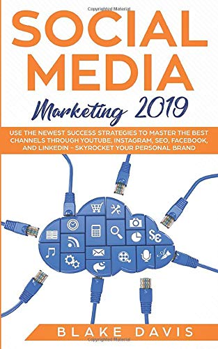 Social Media Marketing 2019: Use the Newest Success Strategies to Master the Best Channels through YouTube, Instagram, SEO, Facebook, and LinkedIn - ... Personal Brand (Passive income ideas, Band 1) (Youtube Seo)