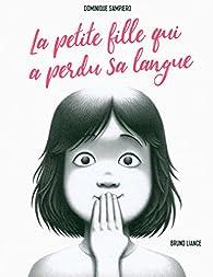 La petite fille qui a perdu sa langue par Dominique Sampiero