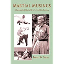 Martial Musings: A Portrayal of Martial Arts in the 20th Century (English Edition)
