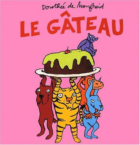 Le Gâteau par Dorothée de Monfreid
