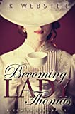 Becoming Lady Thomas (Becoming Her Book 1)