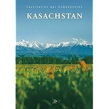 Kasachstan: Faszination des Unbekannten (Faszination des Unbekannten / KASACHSTAN)