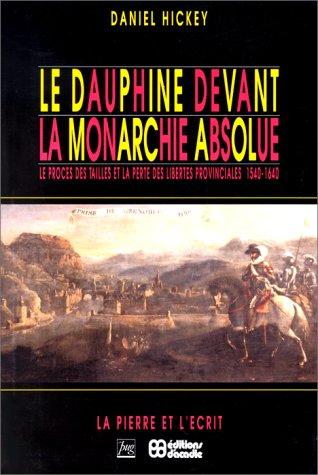 Descargar Libro Le Dauphiné devant la monarchie absolue de Daniel Hickey