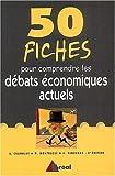 50 fiches pour comprendre les débats économiques actuels (100/50 fiches/textes)