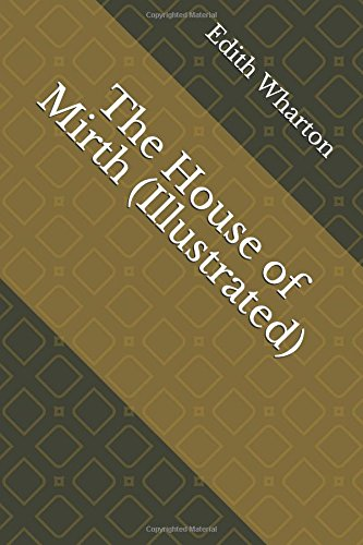 The House of Mirth (Illustrated)