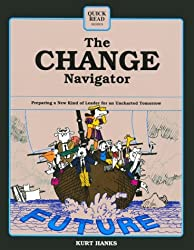 The Change Navigator: Preparing a New Kind of Leader for an Uncharted Tomorrow (Crisp Quick Read Series)
