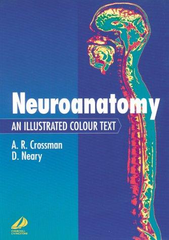 Neuroanatomy: An Illustrated Colour Text