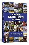 111 Gründe, Schweden zu lieben: Eine Liebeserklärung an das schönste Land der Welt - Stefanie Andersson
