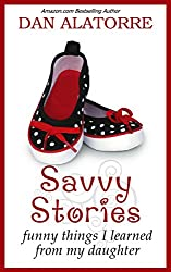 Savvy Stories: Funny Things I Learned From My Daughter