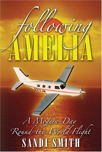 Following Amelia: A Modern-Day Round-the-World Flight