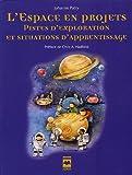 Telecharger Livres L espace en projets Pistes d exploration et situations d apprentissage (PDF,EPUB,MOBI) gratuits en Francaise