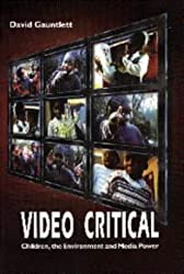 Video Critical: Children, the Environment and Media Power (Acamedia Research Monograph)