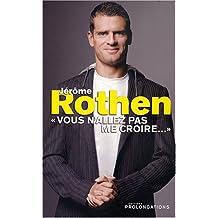 """Jérôme Rothen : """"Vous n'allez pas me croire..."""""""