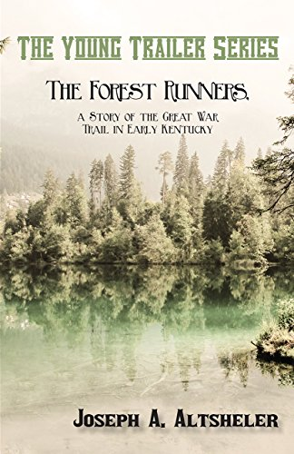 The Forest Runners, a Story of the Great War Trail in Early Kentucky (The Young Trailer Series) EPUB DJVU por Joseph A. Altsheler