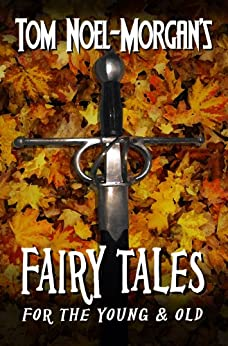 Fairy Tales: for the Young & Old (English Edition) par [Noel-Morgan, Tom]