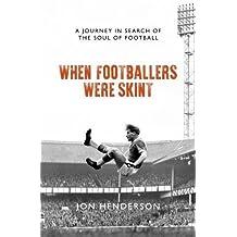 When Footballers Were Skint