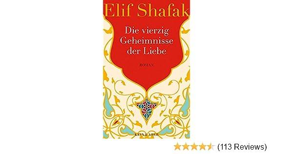 Die Vierzig Geheimnisse Der Liebe Amazonde Elif Shafak