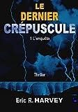 Telecharger Livres Le Dernier Crepuscule Partie 1 (PDF,EPUB,MOBI) gratuits en Francaise