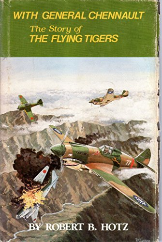 With General Chennault: The Story of the Flying Tigers in World War II