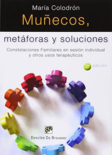 Muñecos, metáforas y soluciones: Constelaciones Familiares en sesión individual y otros usos terapéuticos (AMAE)