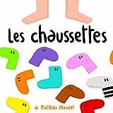 Les Chaussettes / Matthieu Maudet | Maudet, Matthieu. Illustrateur