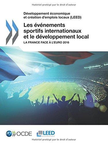 Dveloppement conomique et cration d'emplois locaux (LEED) Les vnements sportifs internationaux et le dveloppement local : La France face  l'Euro 2016: Edition 2016