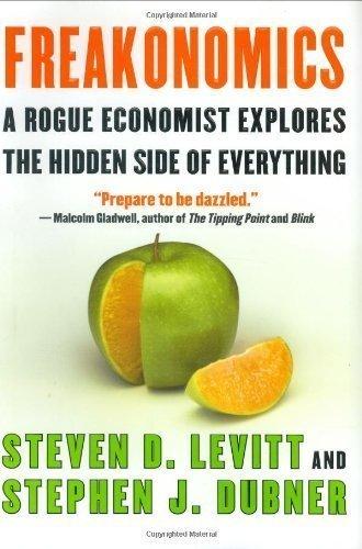 Freakonomics: A Rogue Economist Explores the Hidden Side of Everything by Levitt, Steven D., Dubner, Stephen J. (2005) Hardcover