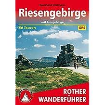 Rother Wanderführer / Riesengebirge: Mit Isergebirge. 50 Touren. Mit GPS-Daten