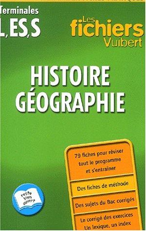 Les Fichiers Vuibert : Histoire-Géographie, terminales L - ES - S (Fiches)