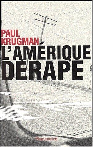 L'Amérique dérape par Paul R. Krugman