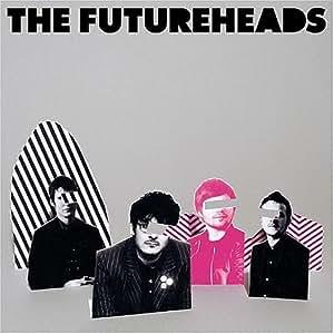 Futureheads; The