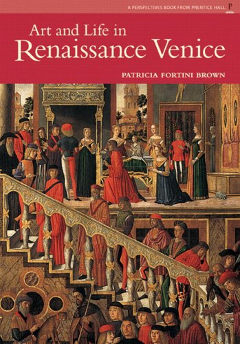 Art and Life in Renaissance Venice (Reissue) (Perspectives Book from Prentice Hall) -