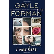 I Was Here by Gayle Forman (2016-01-26)