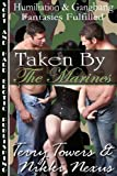 Taken By The Marines (Humiliation, Gangbang and Cuckold Fantasies Fulfilled)