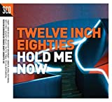 Twelve Inch Eighties: Hold Me Now