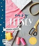 Easy Jersey – Nähen lernen: Die wichtigsten Grundlagen Schritt für Schritt