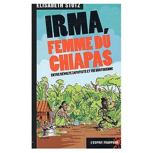 Irma, femme du Chiapas. : Entre révolte zapatiste et vie quotidienne