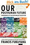 Our Posthuman Future: Consequences of...