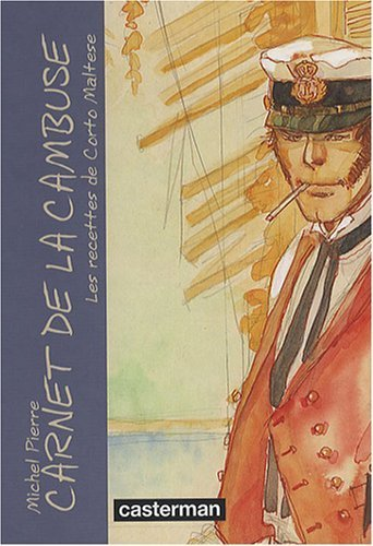 Carnet de la cambuse : Les recettes de Corto Maltese de Michel Pierre (12 novembre 2009) Broché
