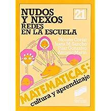 Nudos y nexos: redes en la escuela (Matemáticas, cultura y aprendizaje)