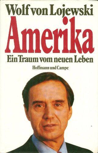 Wolf von Lojewski: Amerika - Ein Traum vom neuen Leben