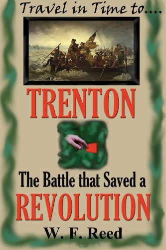 trenton-the-battle-that-saved-a-revolution-travel-in-time-to-book-2