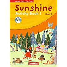Sunshine - Early Start Edition - Bisherige Ausgabe: Band 1: 1. Schuljahr - Activity Book mit Lieder-/Text-CD (Kurzfassung)